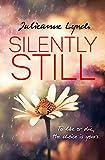 Silently Still