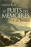 Le puits des mémoires, tome 1 : La traque  par Katz