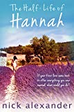 The Half-Life Of Hannah (Hannah series Book 1)