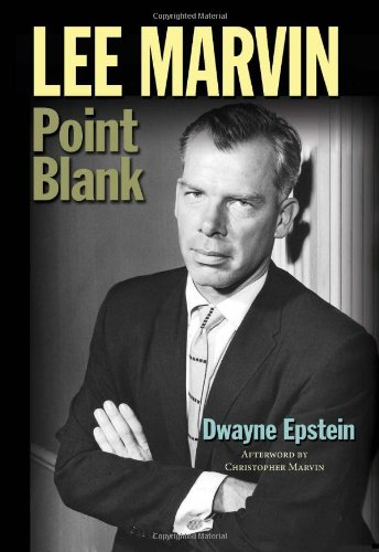 Lee Marvin: Point Blank: Dwayne Epstein: 9781936182404: Amazon.com: Books