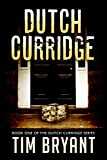 Dutch Curridge (The Dutch Curridge Series Book 1)
