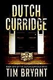 Dutch Curridge (The Dutch Curridge Series Book 1)