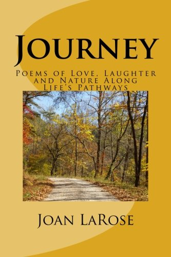 Journey: Poems of Love, Laughter and Nature Along Life's Pathways