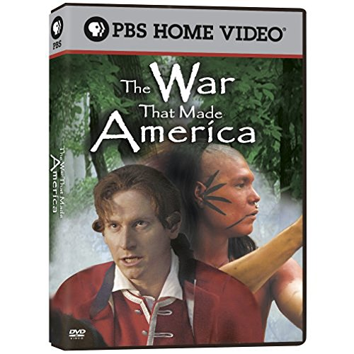 The War That Made America: The Story of the French and Indian War