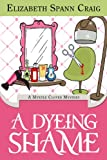 A Dyeing Shame (A Myrtle Clover Mystery)