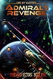 Admiral's Revenge (A Spineward Sectors Novel Book 5)