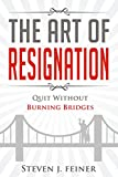 The Art of Resignation: Quit Without Burning Bridges