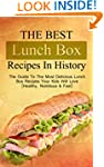 The Best Lunch Box Recipes In History...