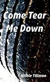Come Tear Me Down (Dupont Series Book 1)