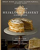 The Beekman 1802 Heirloom Dessert Cookbook:100 Delicious Heritage Recipes from the Farm and Garden