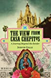 The View from Casa Chepitos: A Journey Beyond the Border