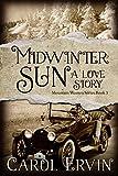 Midwinter Sun: A Love Story (Mountain Women Series Book 3)