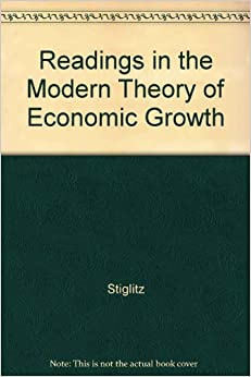 Readings in the Modern Theory of Economic Growth: Joseph E
