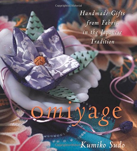 Omiyage : Handmade Gifts from Fabric in the Japanese Tradition