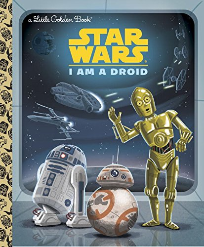 I Am a Droid (Star Wars) (Little Golden Book)