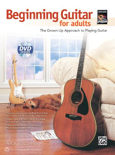 Beginning Guitar for Adults: The Grown-Up Approach to Playing Guitar (Book & DVD)