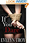 If You Dare - A BDSM Billionaire Erot...