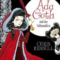 Ada von Goth und das Vollmondfest / Chris Riddell (Text & Ill.)