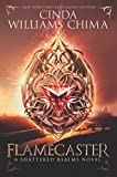 Flamecaster (Shattered Realms Series #1) by Cinda Williams Chima