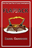 Flapjack (Case File #1 of Icarus Investigation)