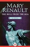 The Bull from the Sea: A Novel