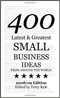 Small Business Ideas: 400 Latest & Greatest Small Business