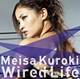 Wired Life(初回生産限定盤)(DVD付) [Single, CD+DVD, Limited Edition] / 黒木メイサ (演奏) (CD - 2011)
