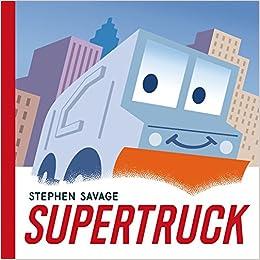 Supertruck by Stephen Savage, Superhero Storytime