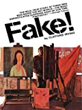 FAKE! The Life of the Premier Art Forger of Our Time