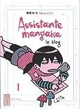 Assistante mangaka le blog, tome 1