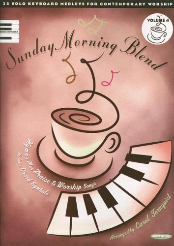 Sunday Morning Blend: Volume 4: Hymns Plus Praise & Worship Songs