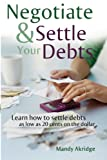 Negotiate and Settle Your Debts: A Debt Settlement Strategy Review