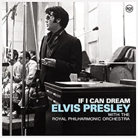 "Elvis Presley  ""If I Can Dream: Elvis Presley With Royal Phil Orchestra"""