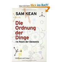 Die Ordnung der Dinge : Im Reich der Elemente/ Sam Kean