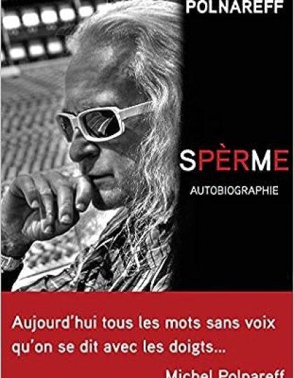 Michel Polnareff (2016) – Spèrme : Autobiographie