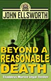 Beyond A Reasonable Death (Thaddeus Murfee Legal Thriller Series Book 2)