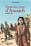 Dans les yeux d'Anouch: Arménie, 1915 par Godel