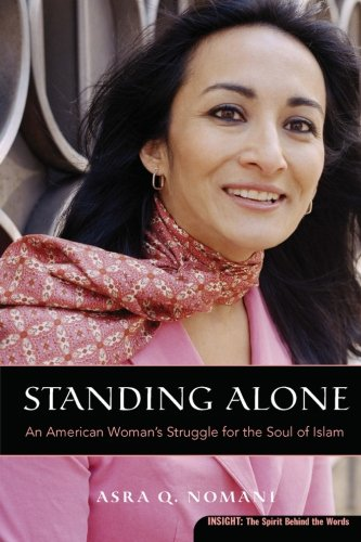 Standing Alone: An American Woman's Struggle for the Soul of Islam (Plus): Asra Q. Nomani: 9780060832971: Amazon.com: Books