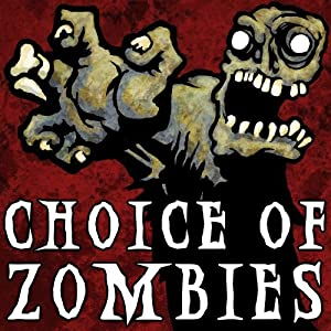 Choice of Zombies  (An Interactive Novel Game for Kindle) by Choice of Games