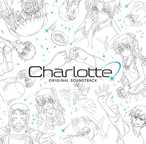 TVアニメ「Charlotte」 Original Soundtrack