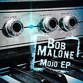 BOB MALONE Mojo EP