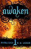 Awaken (Book One) (Fated Saga, Contemporary Fantasy Series)