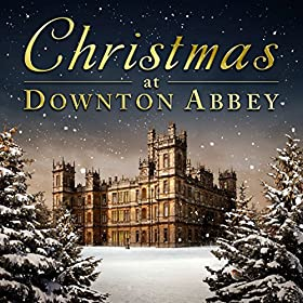 Christmas At Downton Abbey [+digital booklet]