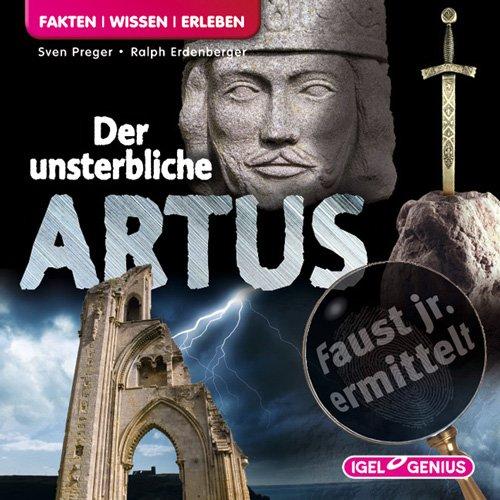 Faust jr. ermittelt - Der unsterbliche Artus (Igel Genius)