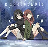 undeletable(TVアニメ「Lostorage incited WIXOSS」エンディングテーマ)