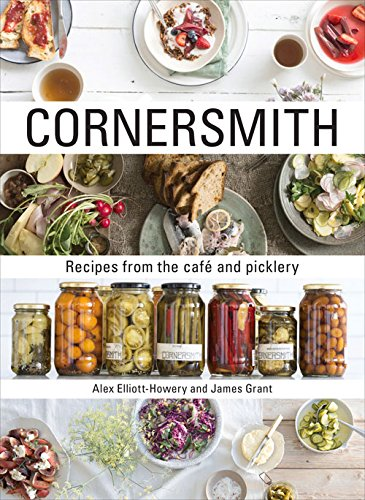 Cornersmith: Recipes from the Café and Picklery