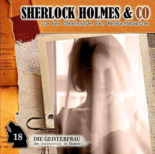 Sherlock Holmes & Co. (18) Die Geisterfrau - Romantruhe Audio 2015
