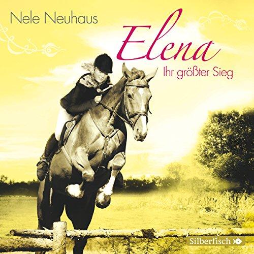 Elena - Ein Leben für Pferde (5) Ihr größter Sieg (Nele Neuhaus) Edition Silberfisch 2016