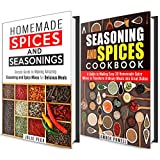 Homemade Spices and Seasonings Cookbook Box Set: A Guide to Making Over 50 Homemade Spice Mixes to Tranform Your Ordinary Meals into Mouthwatering Dishes (Slow Cooker and Dump Dinner Recipes)
