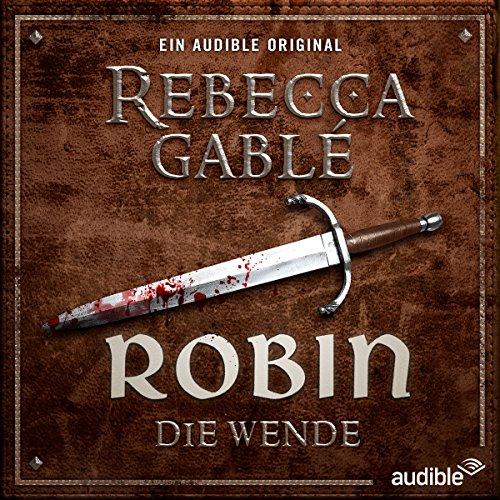 Waringham Saga - Das Lächeln der Fortuna (2) Robin - Die Wende (Rebecca Gablé) Audible 2017